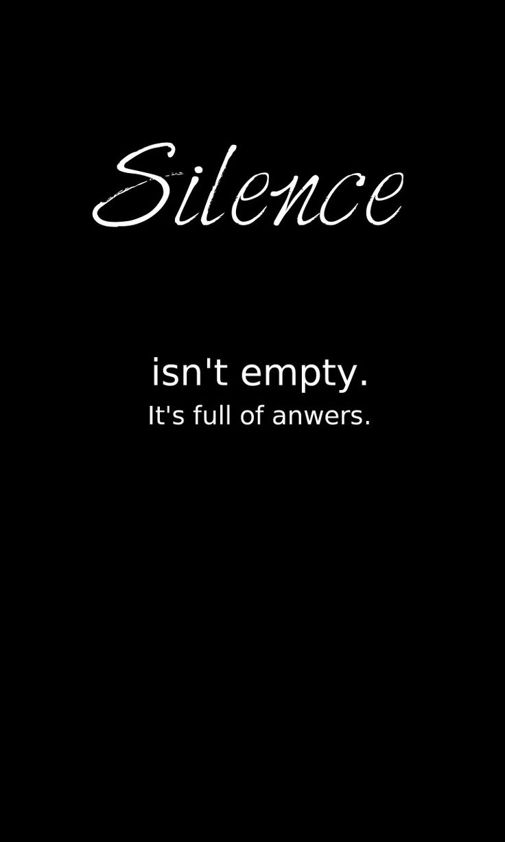 Silence isn't empty. It's full of answers.