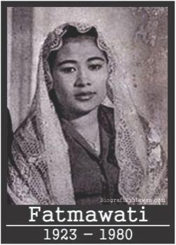 """Biografi Fatmawati """"Penjahit Bendera Pusaka Pertama Indonesia"""" - Tokoh Pahlawan"""