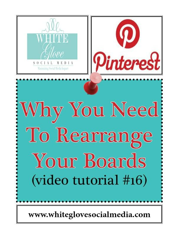 """#16 Why You Need To Rearrange Your Boards (video tutorial) Learn why Pinterest drives more website referral and sales traffic than any other social media platform. Click here to register for your FREE 15 min #Pinterest #webinar  http://www.whiteglovesocialmedia.com/webinar/#.UVDsy6VI3w5 """"REPIN"""" so you you don't forget to do this!"""