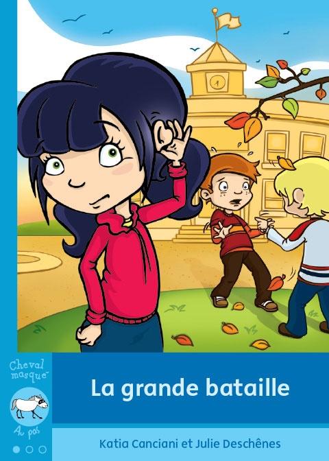 PENSEUR  La grande bataille de Katia Canciani (Bayard Canada livres - mini-roman illustré par Julie Deschênes)