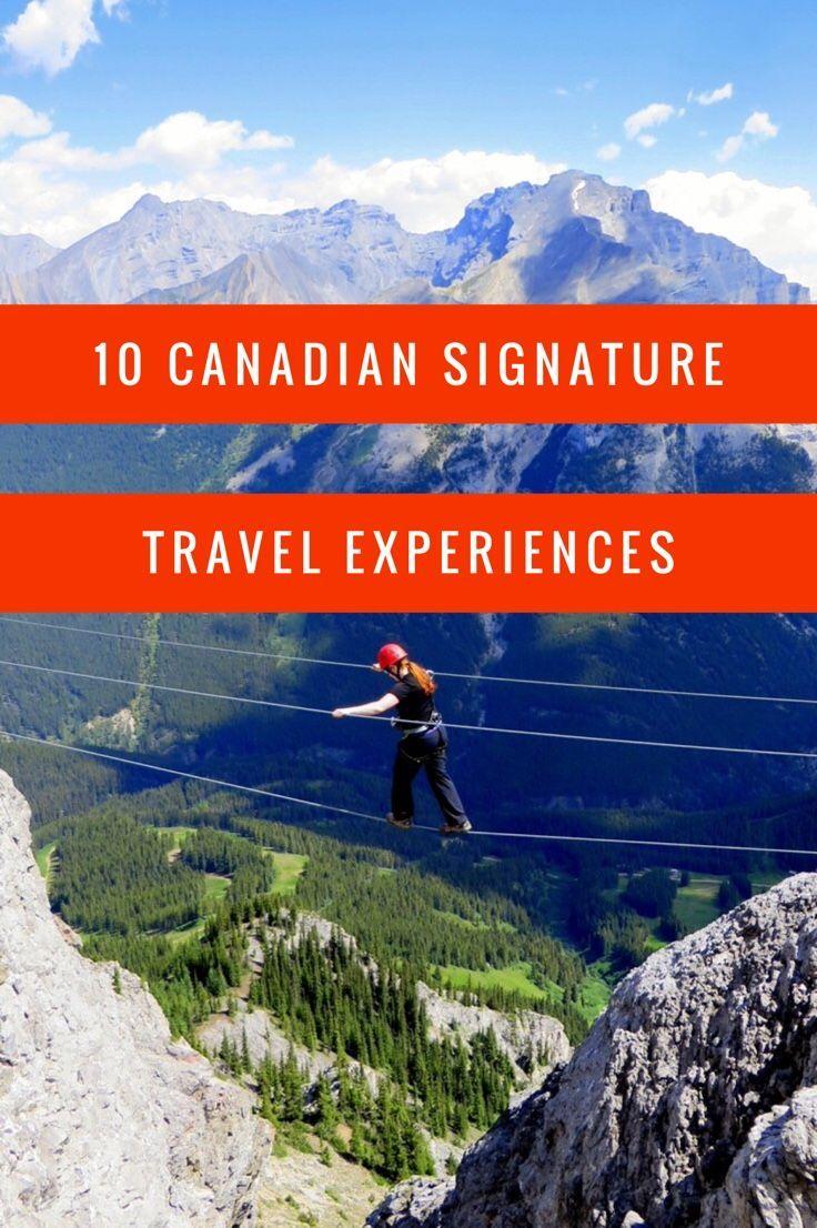 10 of Canada's best signature travel experiences.