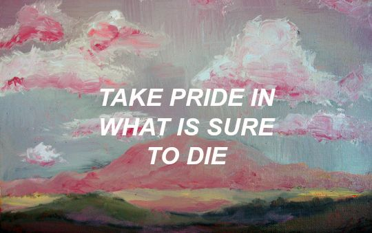 "I like this line because first he says ""you will die"" so he is telling you to take pride in yourself ... Which I have trouble with. truce // twenty one pilots"