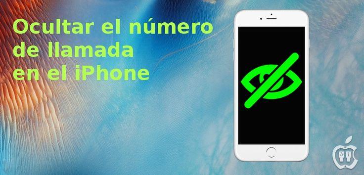 Cómo llamar con número oculto en el iPhone - http://www.actualidadiphone.com/llamar-numero-oculto-iphone/