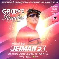 Xavi Lopez AKA Jeiman Fx - Groove Paradise 3-2017 de XAVI LOPEZ en SoundCloud