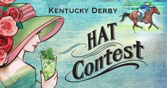 Our very own 140th Kentucky Derby Hat Contest.  Lady Contestants will be judged on: the hat's style, originality, creativity and how well the lady looks wearing the hat.