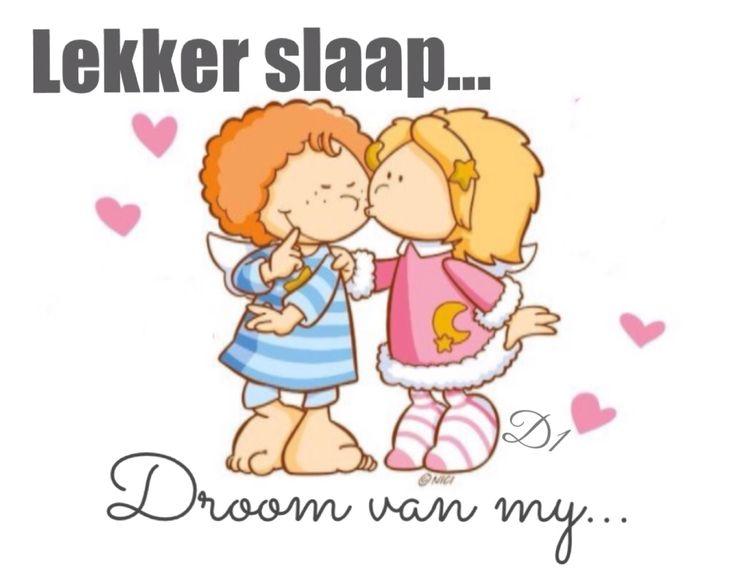 Lekker slaap Droom van my..