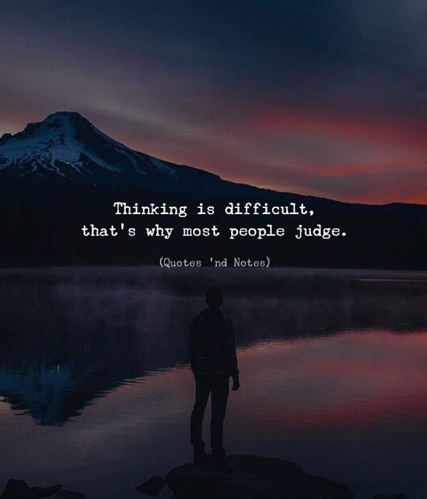 Thinking is difficult thats why most people judge. via (http://ift.tt/2kqyT2i)
