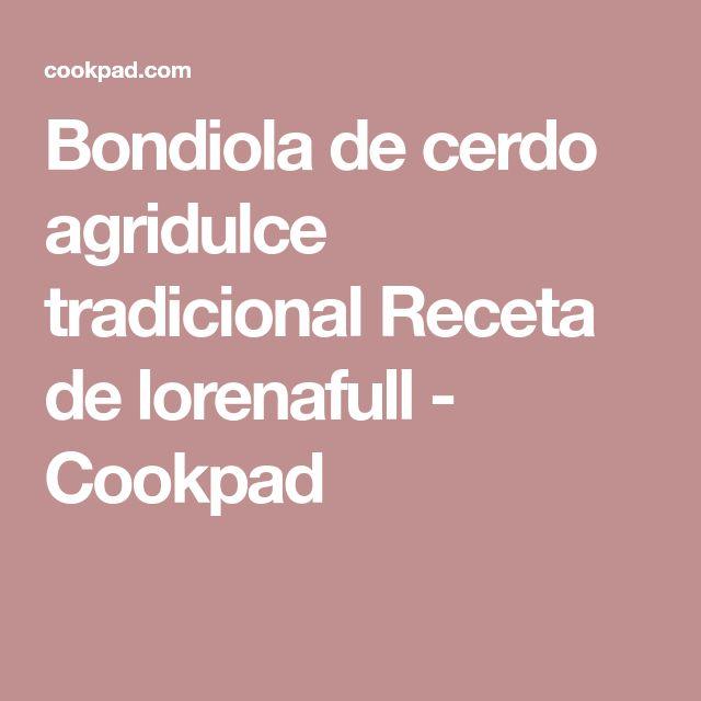 Bondiola de cerdo agridulce tradicional Receta de lorenafull - Cookpad