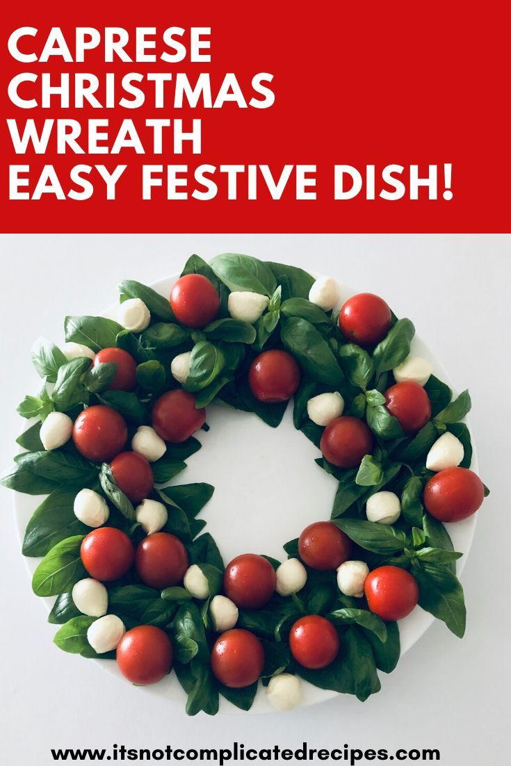 Christmas Recipes 2020 Caprese Christmas Wreath   It's Not Complicated Recipes in 2020