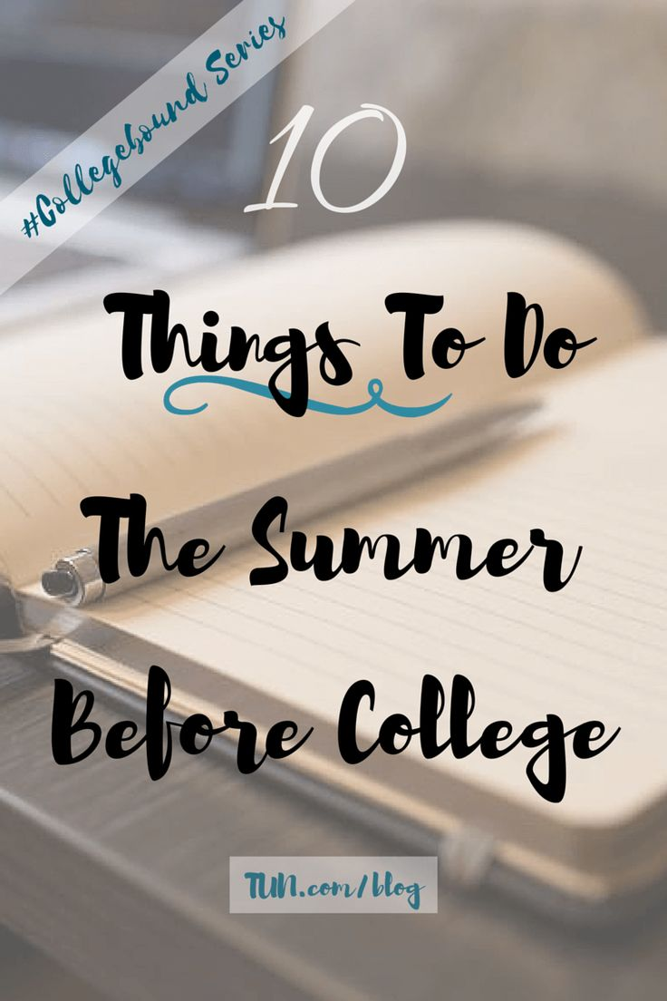 Tips for the collegebound freshmen: do these 10 things the summer before your freshman year in college!