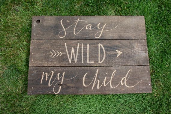 Stay Wild My Child handmade handwritten rustic by palaceandjames