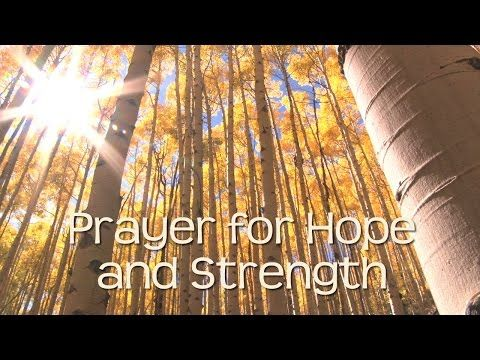 Prayers for Strength, Hope & Courage