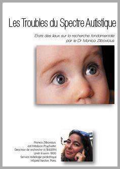 http://www.dragonbleutv.com/documentaires/1-les-troubles-du-spectre-autistique  Docteur Monica Zilbovicius
