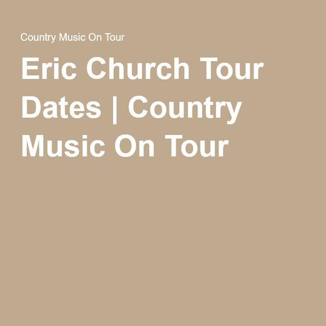 Eric Church Tour Dates | Country Music On Tour