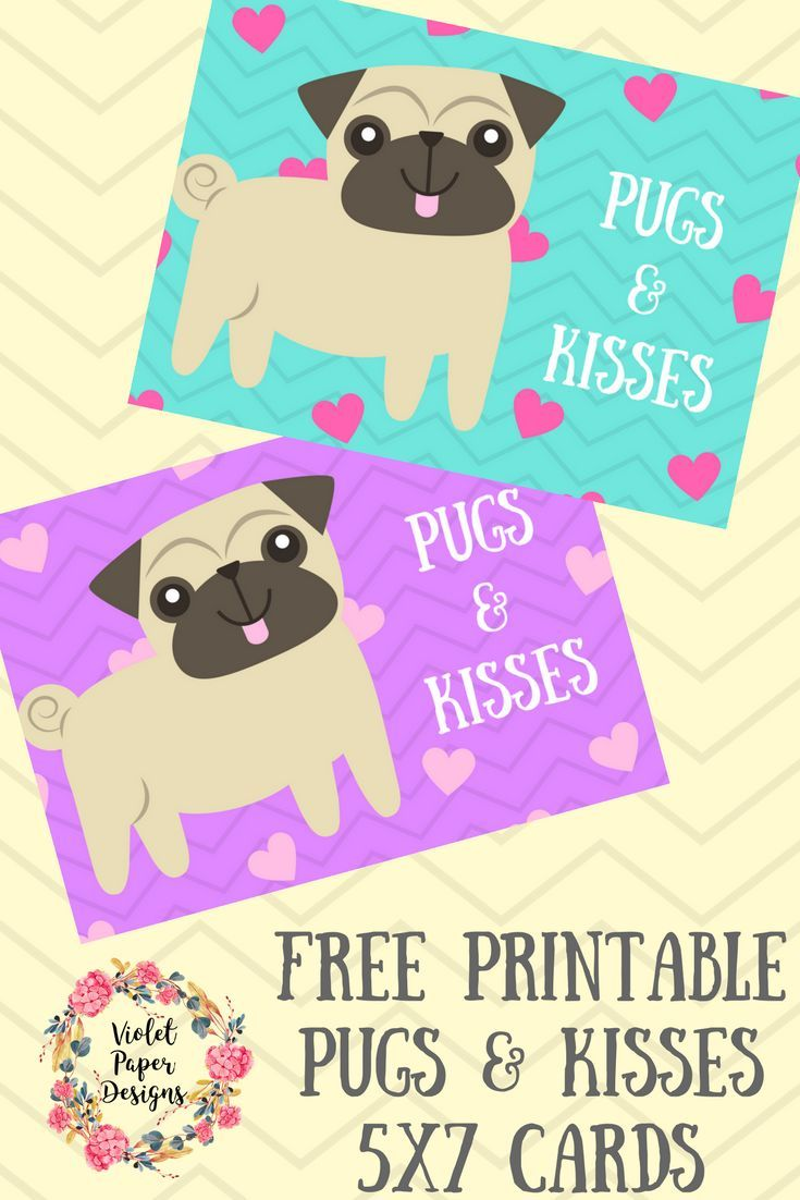 Free Printable Pugs Kisses Cards Mom Cards Pugs Cards