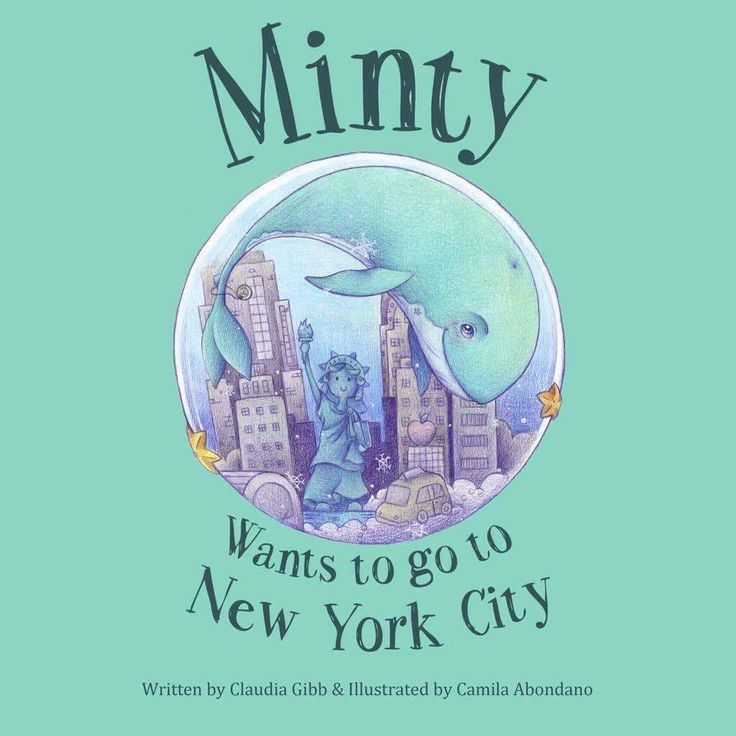 Minty Wants To Go To New York City! Whale adventure book with a great message about looking after the ocean. Great gift for children.  www.mintywantstogotonyc.com