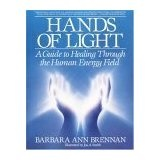 Hands of Light: A Guide to Healing Through the Human Energy Field (Paperback)By Barbara Ann Brennan