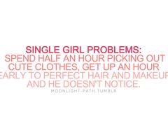 Single girl problems