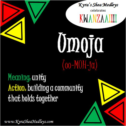 Kyra's Shea Medleys celebrates Kwanzaa!  Kwanzaa was created to introduce & reinforce 7 basic values which contribute & celebrate family, community, & culture.  Today, December 26th, is all about UMOJA = UNITY. How can you bring unity to your community and the world? #umoja #community #love #unity #kwanzaa #getinvolved