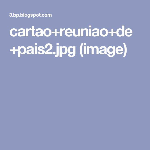 cartao+reuniao+de+pais2.jpg (image)