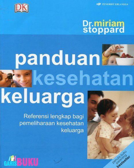 Panduan Kesehatan Keluarga | Toko Buku Online GarisBuku.com | pesan buku via online/call/sms 02194151164  -  081310203084  #KomunitasCintaBuku