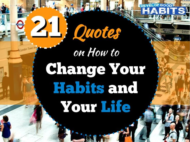 #quotes on changing your #habits and changing your #life
