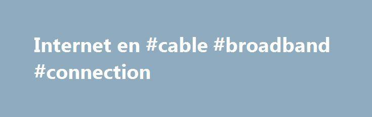 Internet en #cable #broadband #connection http://broadband.remmont.com/internet-en-cable-broadband-connection/  #internet # Monografias.com Internet Servicios de directorio de Internet. (Presentación Powerpoint) Internetworking (nuevo) Internetworking es la práctica de la conexión de una red de ordenadores con otras redes a través de la utilización de puertas de enlace que proporcionan un método común de encaminamiento de información de paquetes entre las redes. Los portafolios han sido una…