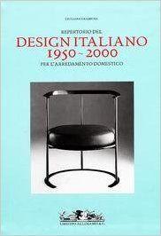 Amazon.it: Repertorio del design italiano 1950-2000 per l'arredamento domestico - Giuliana Gramigna - Libri