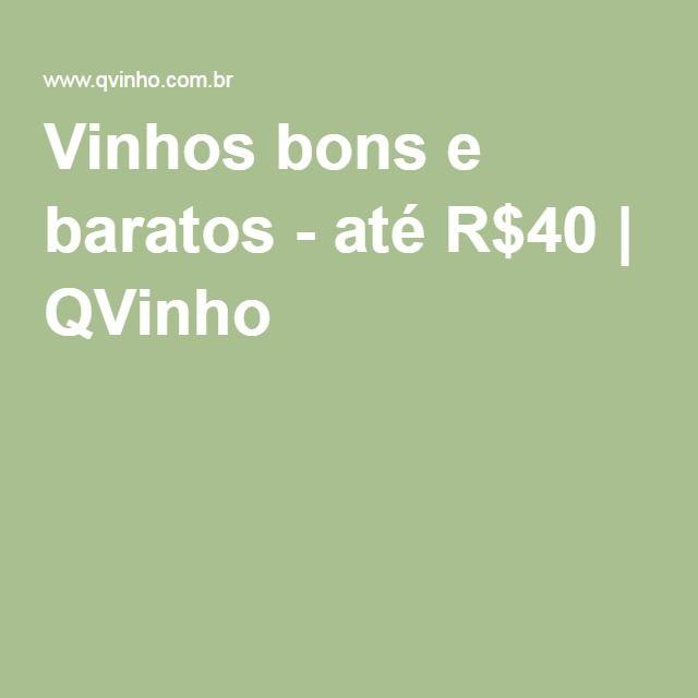 Vinhos bons e baratos - até R$40   QVinho