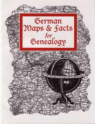German Maps & Facts for Genealogy; by Wendy Uncapher & Linda Herrick