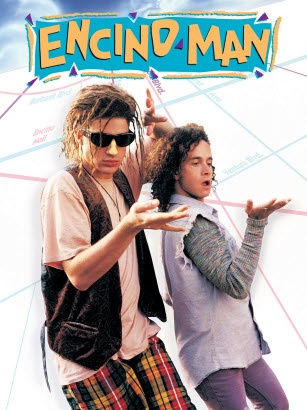 Encino Man..this movie is AWFUL. But hilarious.