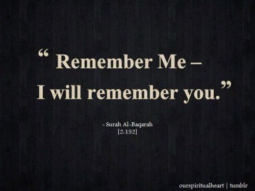 Remember Me (Surat al-Baqarah, Quran 2:152)... • Islamic Art and Quotes