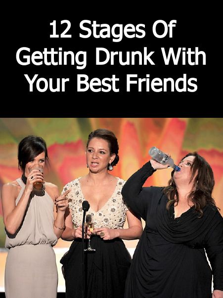 Funny Quotes For Drunk Friends : Stages of getting drunk with your best friends my
