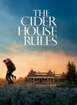 The Cider House Rules (1999) A surrogate son and protege to a kindly physician who runs an orphanage in rural Maine, itchy Homer Wells sets off wide-eyed to see the world -- but cold reality soon intrudes on his youthful idealism and moral certitude.