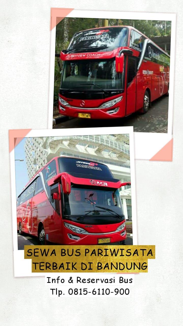 Paling Murah Tlp 0815 6110 900 Sewa Bus Pariwisata Bandung Di 2020 Pariwisata