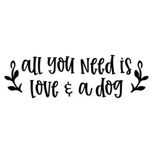 Download all you need is love and a dog #svg #cutfile # ...