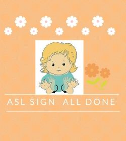 Baby Sign Language Video Dictionary: ASL Sign Finished or All Done