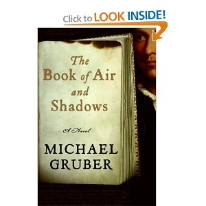 """I want this.  """"The Book of Air and Shadows"""" - Michael Gruber"""