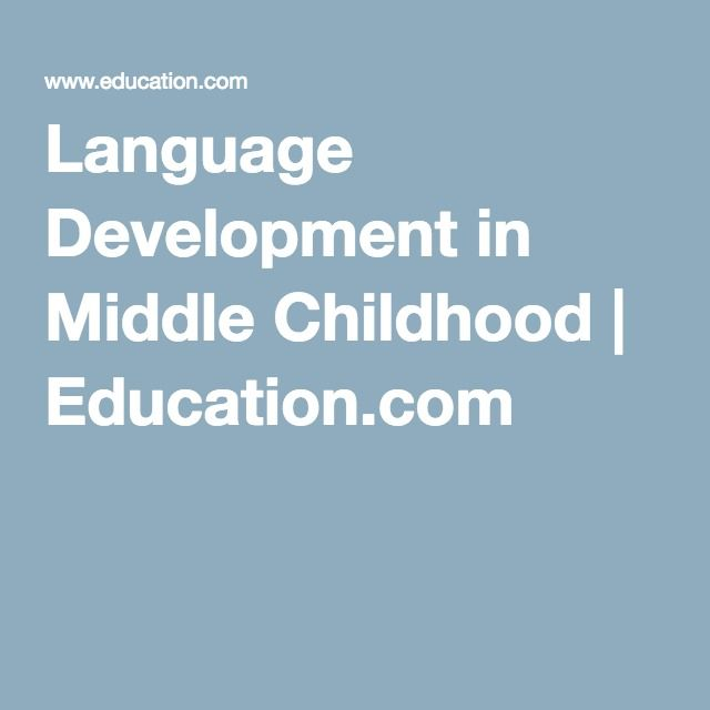 Language Development in Middle Childhood | Education.com