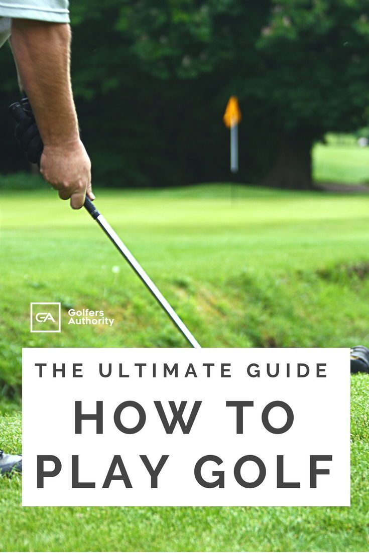 How To Play Golf The Ultimate Guide On Everything You Have Ever Wanted To Know About Golf Golfers Authority Play Golf Golf Tips For Beginners Golf Lessons