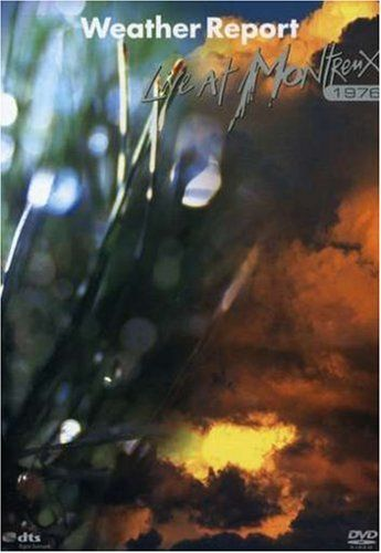 Weather Report: Live at Montreux 1976  http://www.videoonlinestore.com/weather-report-live-at-montreux-1976/