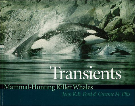 Transients: Mammal-Hunting Killer Whales of British Columbia, Washington, and Southeastern Alaska:   Killer whales are found in all oceans of the world, but nowhere are they better known than in the coastal waters of Washington, British Columbia, and Southeastern Alaska, where 25 years of study have yielded many surprising discoveries about their natural history. One of the most remarkable is that two genetically distinct forms of killer whales reside in these waters. The two groups of...