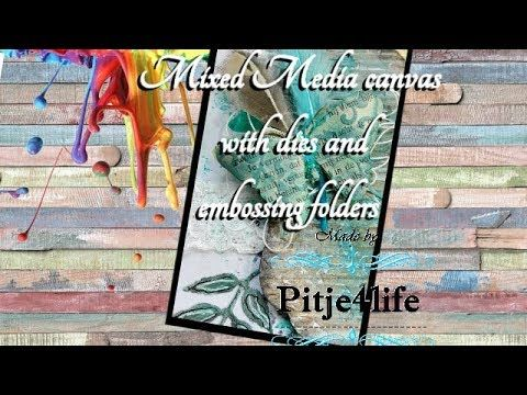 Mixed media layout ~ with Craft Sensations dies en embossing folders ~ M...