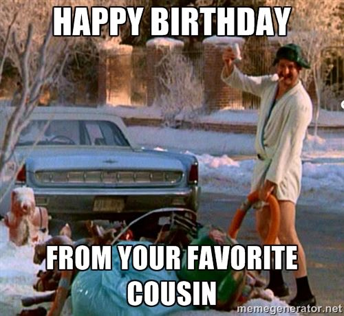 Cousin Eddie - Happy Birthday From your favorite cousin