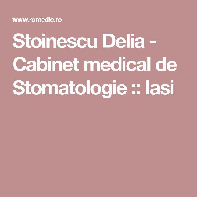 Stoinescu Delia - Cabinet medical de Stomatologie :: Iasi