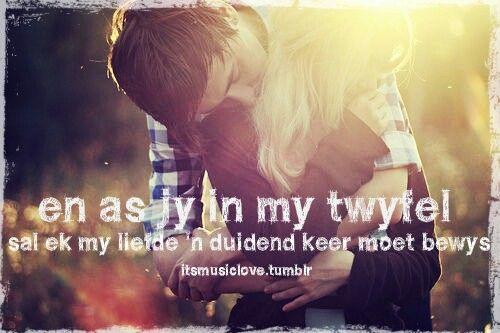 As jy in my twyfel sal ek my liefde 'n duisend keer aan jou moet bewya