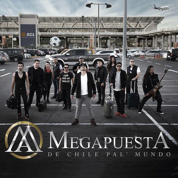 MEGAPUESTA - De Chile Pa'l Mundo [AAC M4A] (2015)  Download: http://dwntoxix.blogspot.cl/2016/07/megapuesta-de-chile-pal-mundo-aac-m4a.html