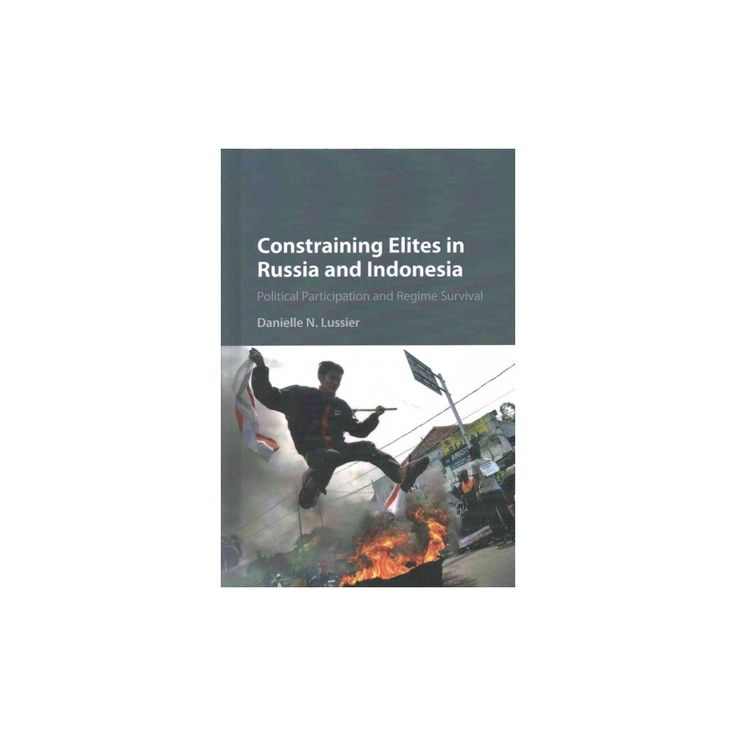 Constraining Elites in Russia and Indonesia : Political Participation and Regime Survival (Hardcover)