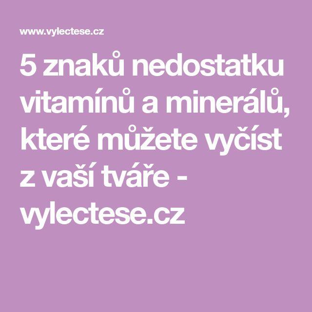 5 znaků nedostatku vitamínů a minerálů, které můžete vyčíst z vaší tváře - vylectese.cz