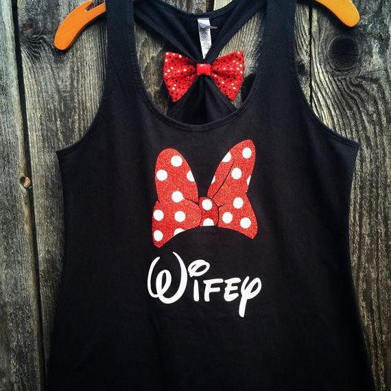 Minnie Mouse Inpired Wifey Bow Back Tank Top Wifey by 31Blossoms - I don't know if we can get the wording off the shirt, haven't asked, but this person had a number of shirts like this for Disney on their etsy page, thought it might be an option to consider.